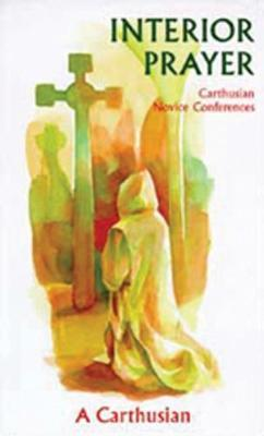 Interior Prayer by A Carthusian