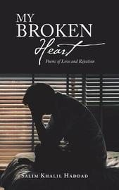 My Broken Heart by Salim Khalil Haddad