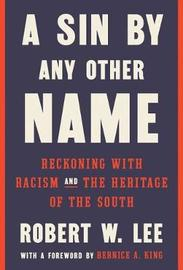 A Sin by Any Other Name by Robert W. Lee