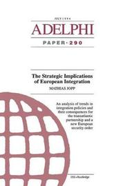 The Strategic Implications of European Integration by Mathias Jopp