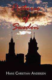 Pictures of Sweden by Hans Christian Andersen image