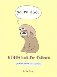 You're Dad by Liz Climo