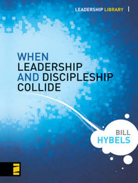 When Leadership and Discipleship Collide by Bill Hybels image