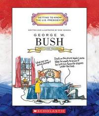 George W. Bush: Forty-Third President 2001-Present by Mike Venezia image