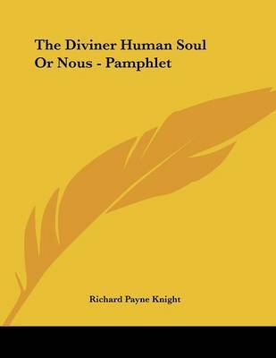 The Diviner Human Soul or Nous - Pamphlet by Richard Payne Knight image