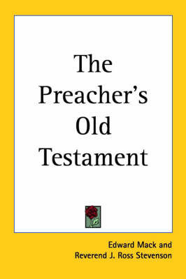 The Preacher's Old Testament by Edward Mack