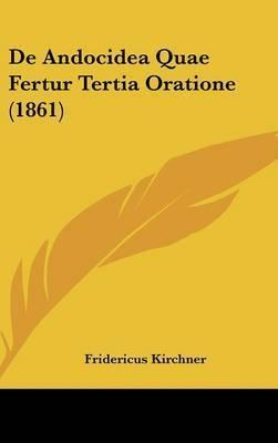 de Andocidea Quae Fertur Tertia Oratione (1861) by Fridericus Kirchner