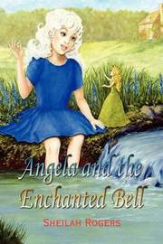 Angela and the Enchanted Bell by Sheilah Rogers image