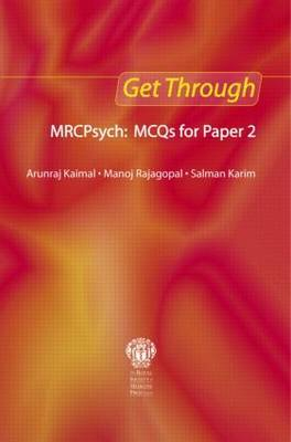 Get Through MRCPsych: MCQs for Paper 2 by Arunraj Kaimal