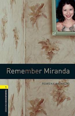 Oxford Bookworms Library: Level 1:: Remember Miranda by Rowena Akinyemi image