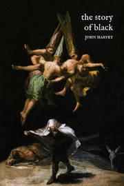 The Story of Black by John Harvey