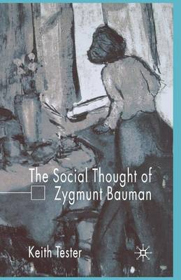 The Social Thought of Zygmunt Bauman by Keith Tester image