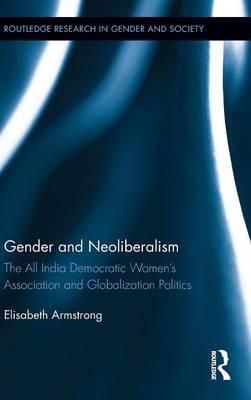 Gender and Neoliberalism by Elisabeth Armstrong