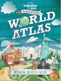 The Lonely Planet Kids Amazing World Atlas by Lonely Planet Kids