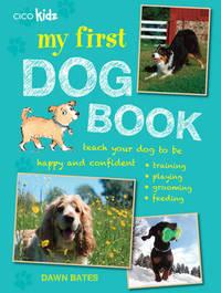 My First Dog Book by Dawn Bates