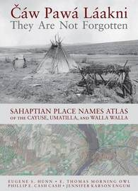 Caw Pawa Laakni / They Are Not Forgotten by Eugene S Hunn
