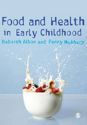 Food and Health in Early Childhood by Deborah Albon