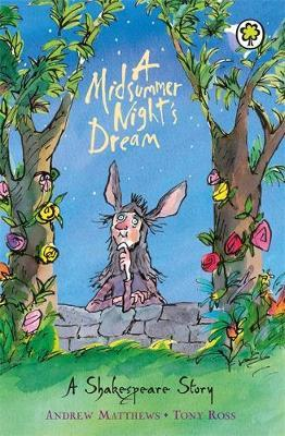 A Shakespeare Story: A Midsummer Night's Dream by Andrew Matthews