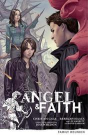 Angel & Faith Volume 3: Family Reunion by Christos Gage