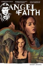 Angel & Faith Volume 2: Daddy Issues by Christos Gage