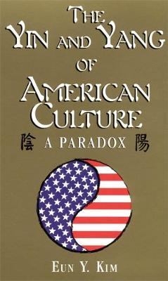 The Yin and Yang of American Culture by Eun Young Kim image