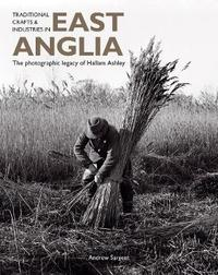 Traditional Crafts and Industries in East Anglia by Andrew Sargent image