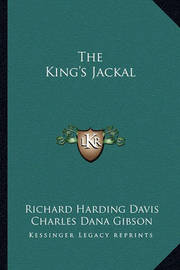 The King's Jackal by Richard Harding Davis
