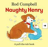 Naughty Henry by Rod Campbell