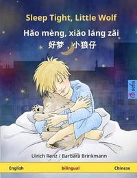 Sleep Tight, Little Wolf - Hao M�ng, Xiao L�ng Zai. Bilingual Children's Book (English - Chinese) by Ulrich Renz