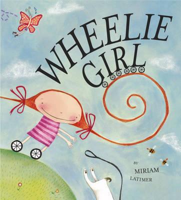 Wheelie Girl by Miriam Latimer image