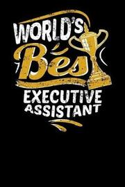 World's Best Executive Assistant by Keenan Rivera