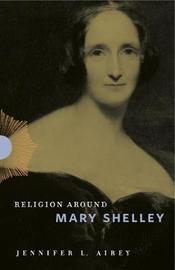 Religion Around Mary Shelley by Jennifer L. Airey