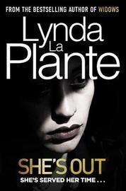 She's Out by Lynda La Plante