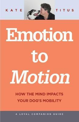 Emotion to Motion by Kate Titus