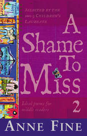 A Shame to Miss Poetry: Collection 2 by Anne Fine image