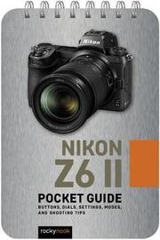 Nikon Z6 II: Pocket Guide by Rocky Nook