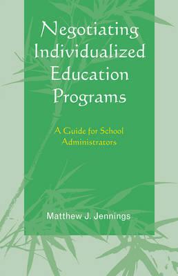 Negotiating Individualized Education Programs by Matthew J Jennings