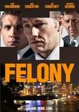 Felony DVD