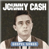 Johnny Cash: The Greatest Gospel Songs by Johnny Cash