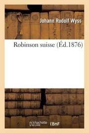 Robinson Suisse by Johann Rudolf Wyss