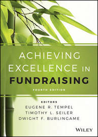 Achieving Excellence in Fundraising, 4th Edition by Eugene R. Tempel