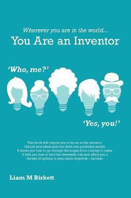 Wherever You Are in the World You Are an Inventor by Liam M Birkett image