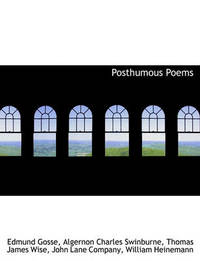 Posthumous Poems by Edmund Gosse