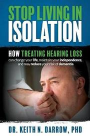 Stop Living in Isolation by Dr Keith N Darrow Phd
