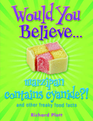 Would You Believe...Marzipan Contains Cyanide? by Richard Platt image