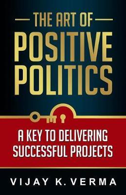 The Art of Positive Politics by Vijay K Verma image