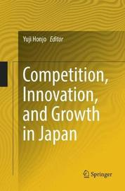 Competition, Innovation, and Growth in Japan