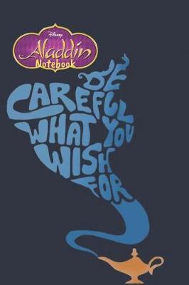 Disney Aladdin Notebook Be Careful what you wish for by Steve Roger