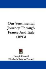 Our Sentimental Journey Through France and Italy (1893) by Elizabeth Robins Pennell