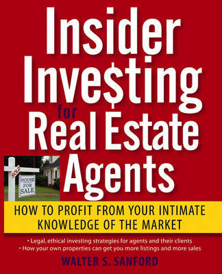 Insider Investing for Real Estate Agents by Walter S. Sanford image